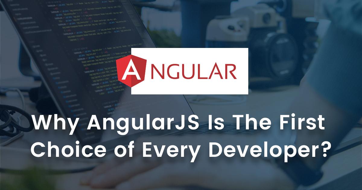 AngularJS: Developer's First Choice